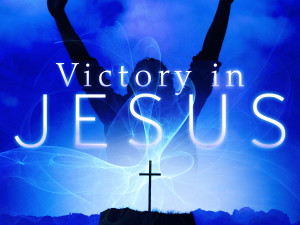 victory in jesus 300x225 As He is so are We in this World